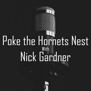 Poke the Hornets Nest w Nick Gardner