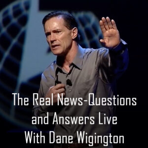 The Real News-Questions and Answers Live With Dane Wigington